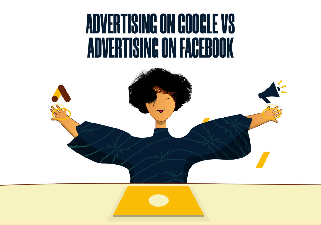 What are the differences between advertising on Google Vs advertising on Facebook?
